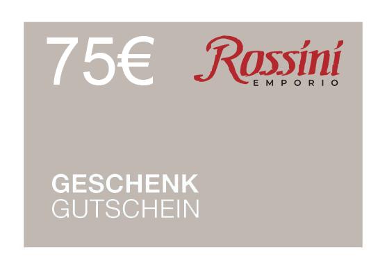 Rossini Gutschein 75 € (SOFORTVERSAND via E-Mail)